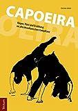 Capoeira: Körper, Flow und Erzählung im afro-brasilianischen Kampftanz