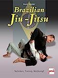 Brazilian Jiu-Jitsu: Techniken, Training, Wettkampf