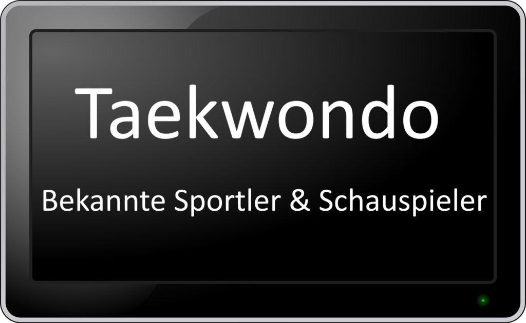 Bekannte Taekwondo Schauspieler
