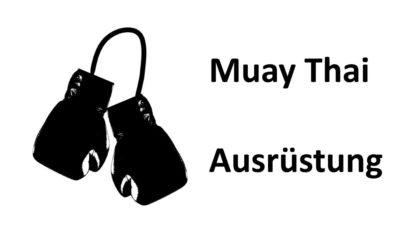 Muay Thai Ausrüstung und Farben